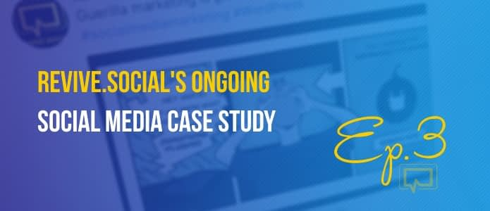 Ongoing Social Media Case Study Ep. #3