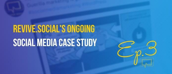 Ongoing Social Media Case Study Ep. #3