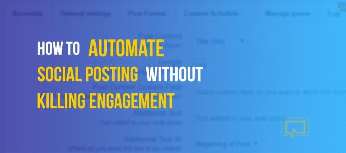How to Automate Social Posting Without Killing Engagement