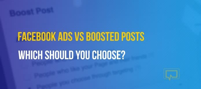 Facebook Ads vs Boosted Posts: Which Should You Choose?