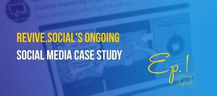 Revive.Social's Ongoing Social Media Case Study (Ep. #1 – New Experiments)