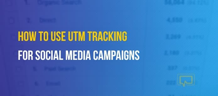 How to Use UTM Tracking to Make Your Next Social Media Campaign a Winner