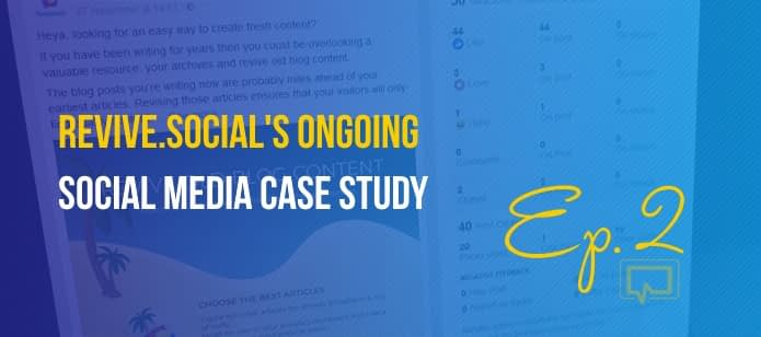 Revive.Social's Ongoing Social Media Case Study (Ep. #2 – Re-Purposing Content, Failing Videos, Hashtags)