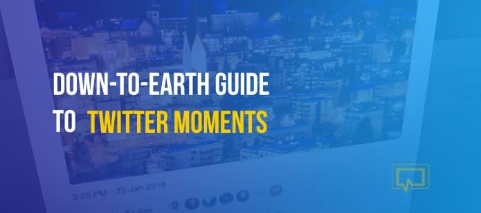 Here's Your Down-to-Earth Guide to Twitter Moments
