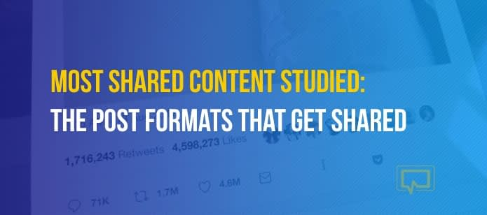 Most Shared Content Studied: The Post Formats That Get Shared the Most on Social Media
