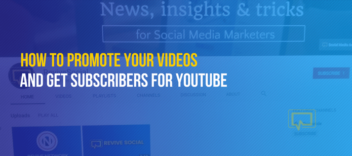 How to Promote Your Videos and Get Subscribers for YouTube