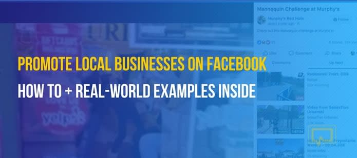 How to Promote Local Businesses on Facebook (Real-World Examples Inside)