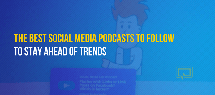 12 of the Best Social Media Podcasts to Follow if You Want to Stay Ahead of Trends