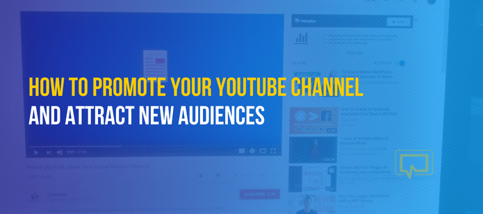 How to Promote Your YouTube Channel and Attract New Audiences