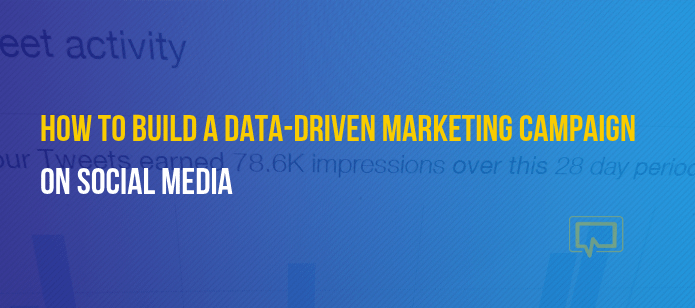 How to Build a Data-Driven Marketing Campaign on Social Media