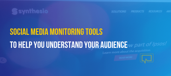 10 of the Best Social Media Monitoring Tools to Help You Understand Your Audience