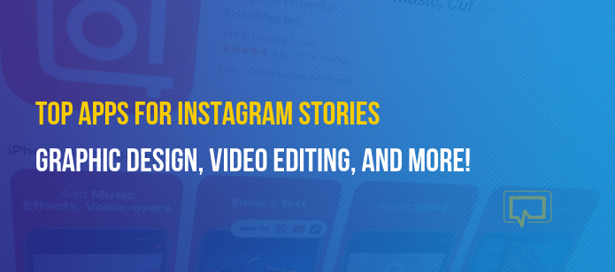 10 of the Best Apps for Instagram Stories: Graphic Design, Video Editing, and More!