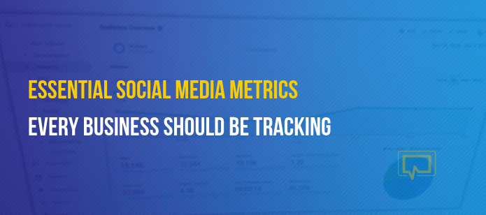 5 Essential Social Media Metrics Every Business Owner Should Be Tracking