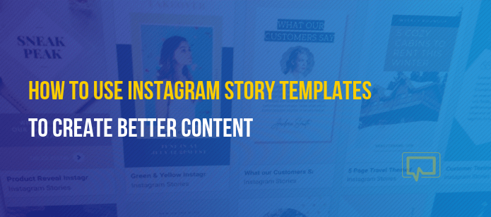 How to Use Instagram Story Templates to Create Better Content