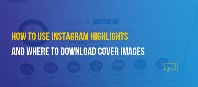 How to Use Instagram Highlights (and Where to Download Cover Images)