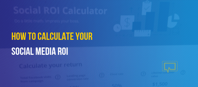 How to Calculate Your Social Media ROI (In 4 Steps)
